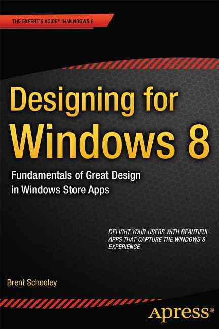Designing for Windows 8 By Schooley, Brent